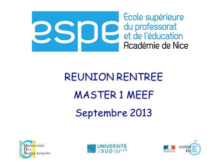 REUNION RENTREE MASTER 1 MEEF Septembre 2013.