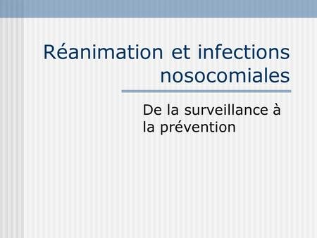 Réanimation et infections nosocomiales
