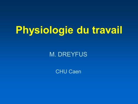 Physiologie du travail M. DREYFUS CHU Caen. Quelques références J. Lansac, G. Body, F. Perrotin, H. Marret Pratique de laccouchement Masson éditions.