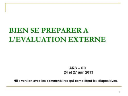 BIEN SE PREPARER A L'EVALUATION EXTERNE