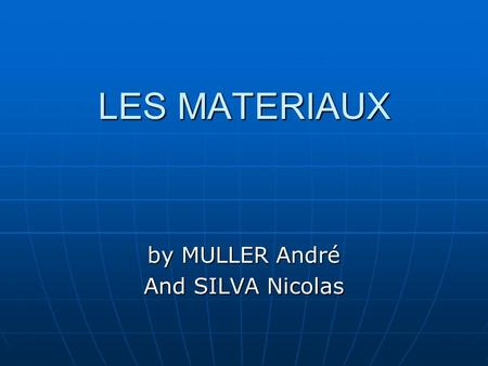 by MULLER André And SILVA Nicolas