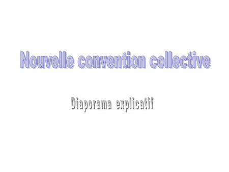 Nouvelle convention collective