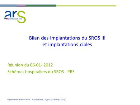 Bilan des implantations du SROS III et implantations cibles