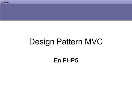 Design Pattern MVC En PHP5.