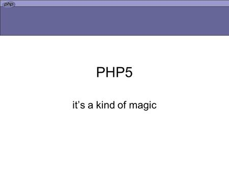 PHP5 its a kind of magic. Chargement automatique function __autoload( $nom_classe ) { require_once('obj/'.$nom_classe.'.class.php'); } si on exécute le.