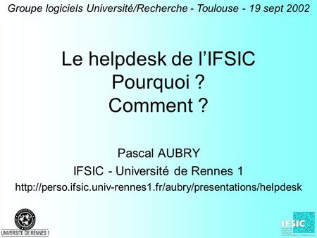 Le helpdesk de l'IFSIC Pourquoi ? Comment ?