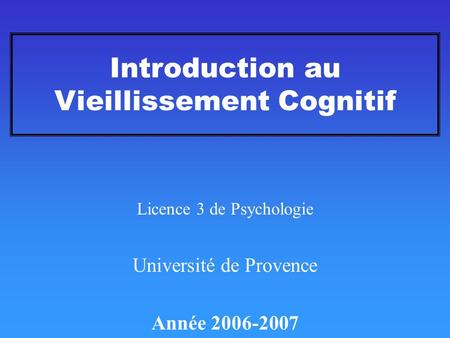 Introduction au Vieillissement Cognitif