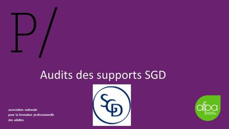 Audits des supports SGD association nationale pour la formation professionnelle des adultes.