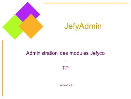 JefyAdmin Administration des modules Jefyco - TP Version 2.0.