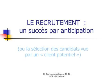 LE RECRUTEMENT : un succès par anticipation