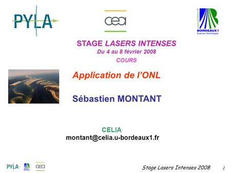 Application de l'ONL Sébastien MONTANT STAGE LASERS INTENSES CELIA