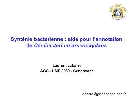 Laurent Labarre AGC - UMR Génoscope