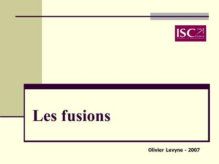 Les fusions Olivier Levyne - 2007.