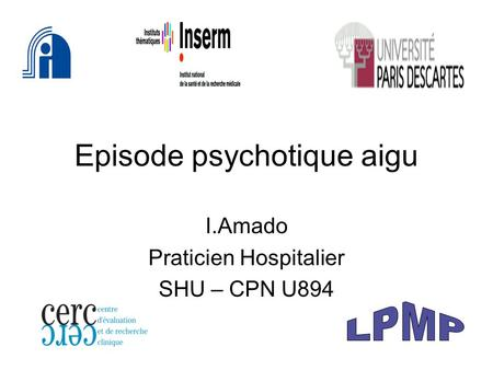 Episode psychotique aigu