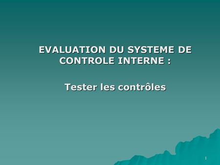 EVALUATION DU SYSTEME DE CONTROLE INTERNE :