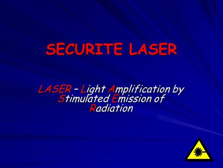 LASER – Light Amplification by Stimulated Emission of Radiation