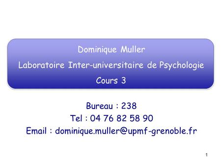 Laboratoire Inter-universitaire de Psychologie Cours 3