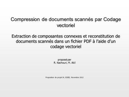 Compression de documents scannés par Codage vectoriel Extraction de composantes connexes et reconstitution de documents scannés dans un fichier PDF à laide.