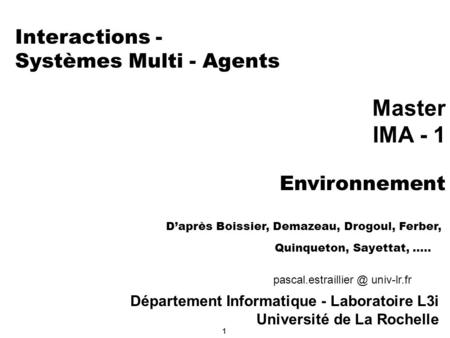 Interactions - Systèmes Multi - Agents Master IMA - 1 Environnement