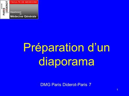 1 Préparation dun diaporama DMG Paris Diderot-Paris 7.