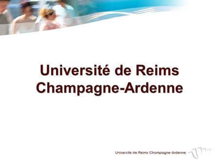 Universit de reims champagne ardenne ppt video online - Universite reims champagne ardenne bureau virtuel ...