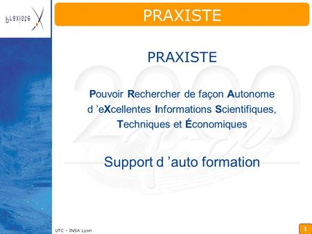 PRAXISTE PRAXISTE Support d 'auto formation
