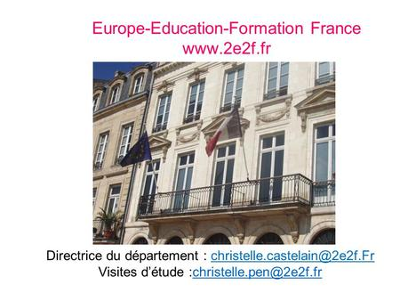 Europe-Education-Formation France  Directrice du département : Visites détude