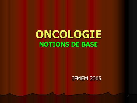 1 ONCOLOGIE NOTIONS DE BASE IFMEM 2005. 2 CANCER = KANKROS = CRABE.