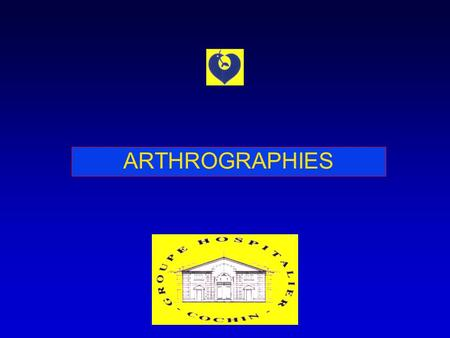 ARTHROGRAPHIES.