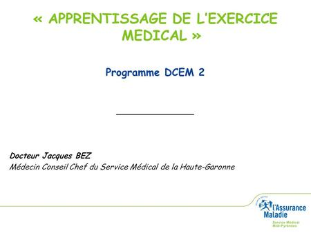 « APPRENTISSAGE DE L'EXERCICE MEDICAL »