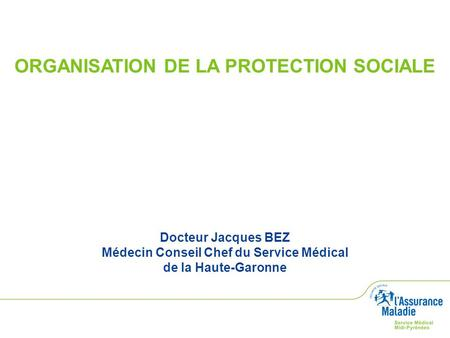 ORGANISATION DE LA PROTECTION SOCIALE