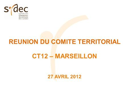 REUNION DU COMITE TERRITORIAL CT12 – MARSEILLON 27 AVRIL 2012.