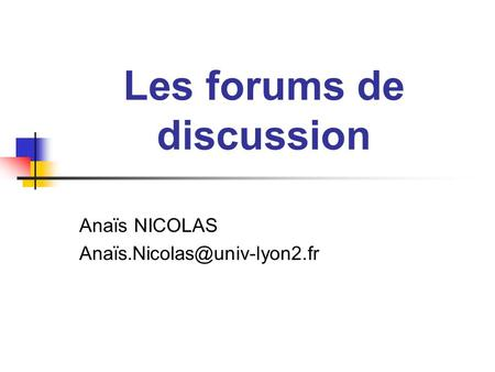 Les forums de discussion