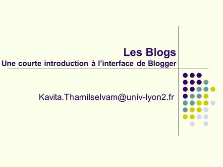 Les Blogs Une courte introduction à linterface de Blogger