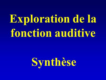 Exploration de la fonction auditive