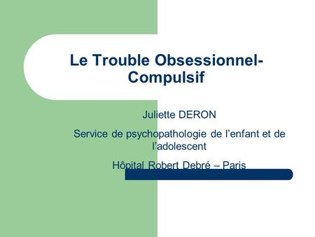 Le Trouble Obsessionnel-Compulsif