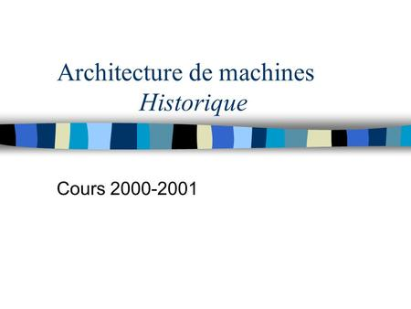 Architecture de machines Historique