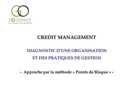 CREDIT MANAGEMENT DIAGNOSTIC D'UNE ORGANISATION