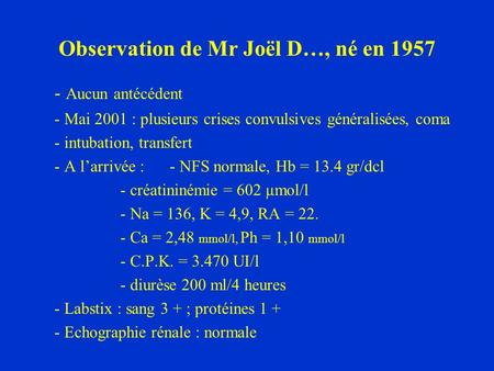 Observation de Mr Joël D…, né en 1957