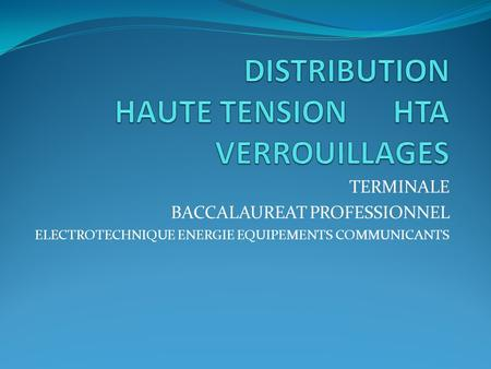 DISTRIBUTION HAUTE TENSION HTA VERROUILLAGES