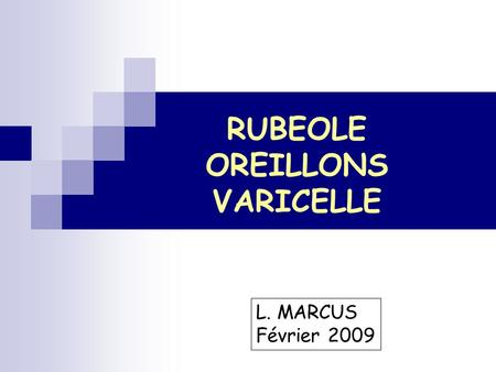 RUBEOLE OREILLONS VARICELLE