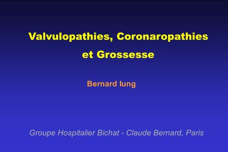 Valvulopathies, Coronaropathies et Grossesse