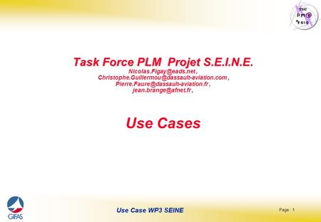 Page : 1 Use Case WP3 SEINE Task Force PLM Projet S.E.I.N.E. Task Force PLM Projet S.E.I.N.E.