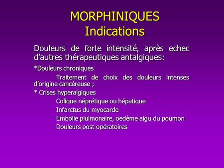 MORPHINIQUES Indications