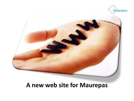 A new web site for Maurepas. Create a new web site My job The kick-off I works in a media structure and im responsable for the web site. There eight months.