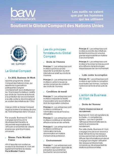 Soutient le Global Compact des Nations Unies Le Global Compact En 2012, Business At Work rejoint le programme Global Compact des Nations Unies, qui appelle.