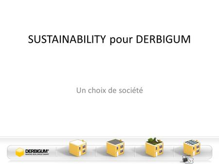 SUSTAINABILITY pour DERBIGUM
