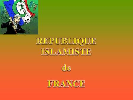 REPUBLIQUE ISLAMISTE de FRANCE.