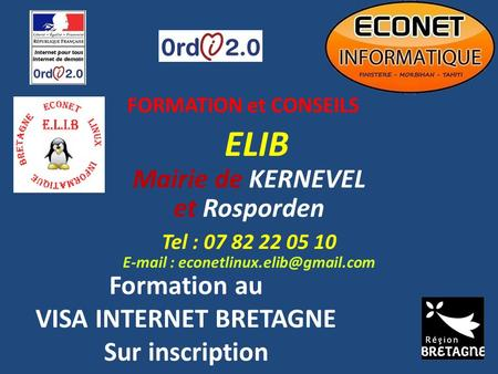 ELIB Mairie de KERNEVEL et Rosporden Tel : 07 82 22 05 10   Formation au VISA INTERNET BRETAGNE Sur inscription FORMATION.