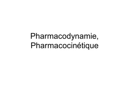 Pharmacodynamie, Pharmacocinétique